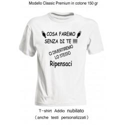 """Magliette Addio Nubilato """" Senza ti te """" personalizzate"""